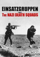 Search netflix Einsatzgruppen: The Nazi Death Squads