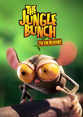 Search netflix The Jungle Bunch: To the Rescue