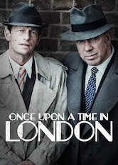 Search netflix Once Upon a Time in London