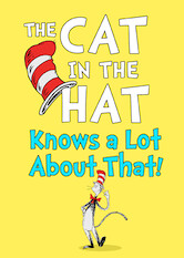 Search netflix The Cat in the Hat Knows a Lot About That!